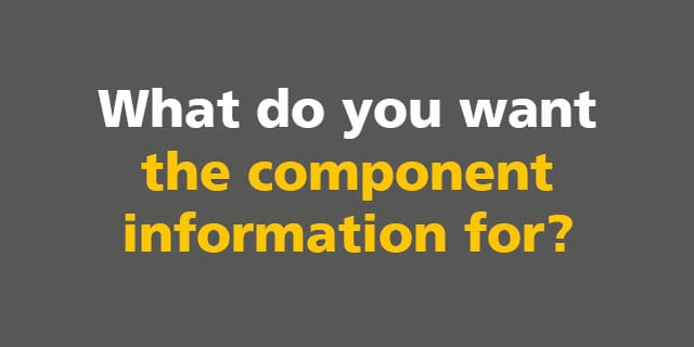 BIM: What do you want the component information for?