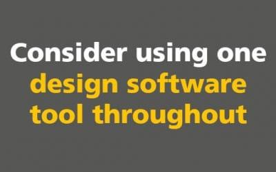 BIM: Consider using one design software tool throughout