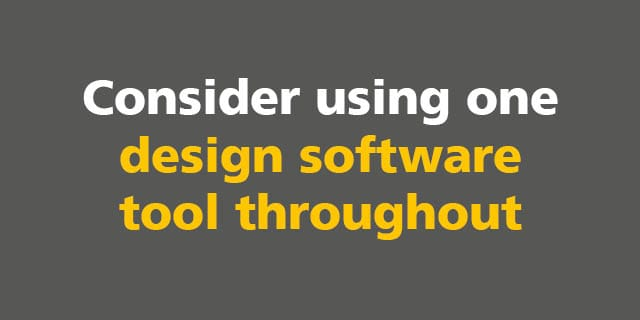 BIM: Consider using one design software tool throughout