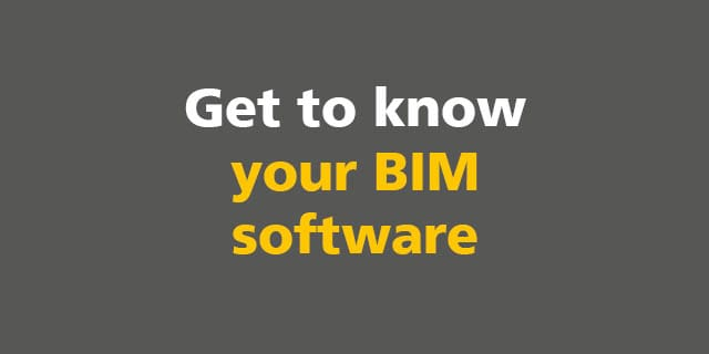 BIM: Get to know your BIM software
