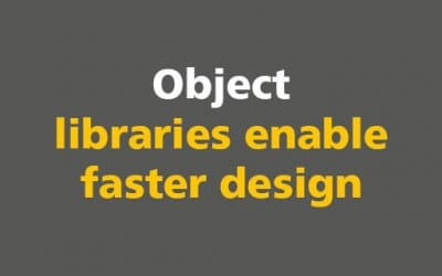 BIM:  Object libraries enable faster design