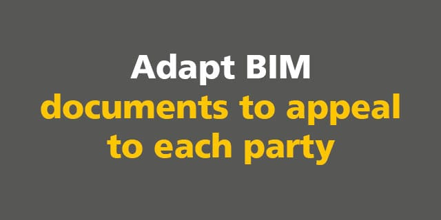 BIM: Adapt BIM documents to appeal to each party